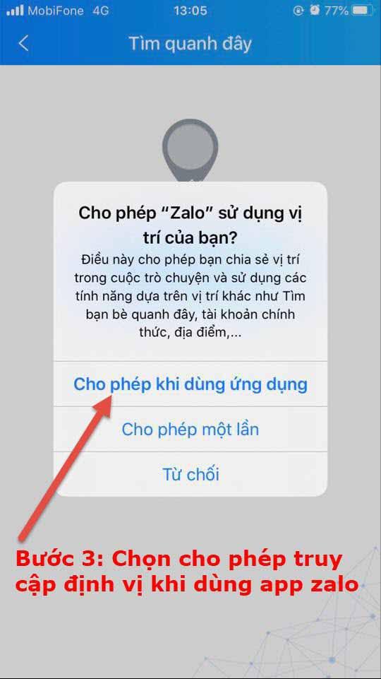 Bước 3 chọn cho phép truy cập định vị khi dùng app Zalo
