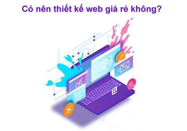 có nên thiết kế web giá rẻ không?